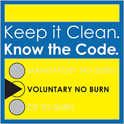 Keep it Clean. Know the Code. Today's burn code: Yellow - Voluntary no burn.
